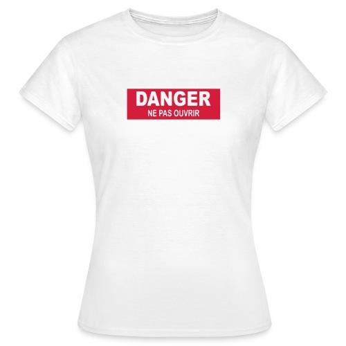 Tee-shirt Femme Danger - T-shirt Femme