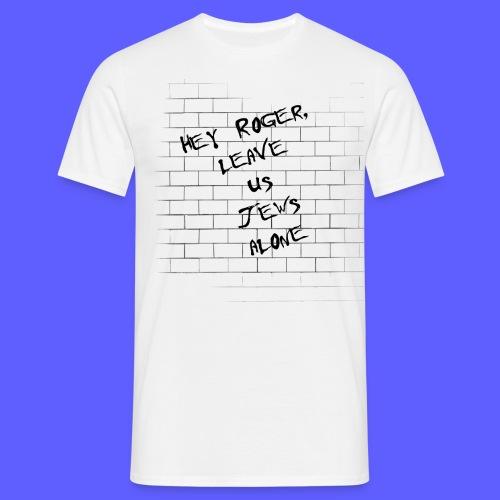 Hey Roger - Männer T-Shirt