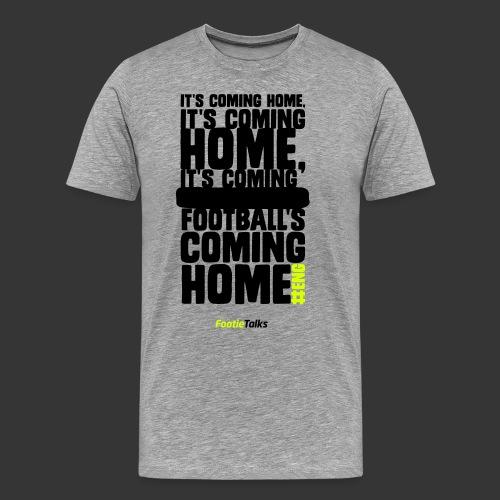 FootieTalks® It's coming home - Men's Premium T-Shirt