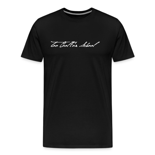 Too Cool For School - Men's Premium T-Shirt
