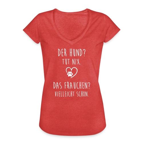 Der Hund tut nix das Frauchen vileicht schon Frauen T-Shirt - Frauen Vintage T-Shirt