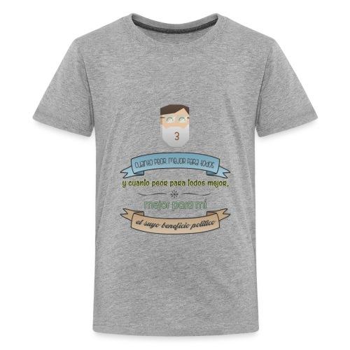 Cuanto peor, mejor - Camiseta premium adolescente