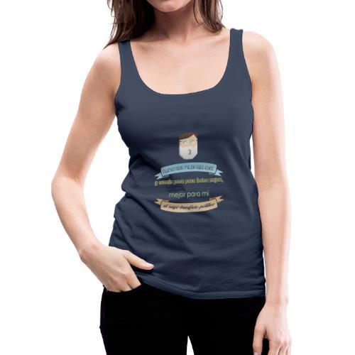 Cuanto peor, mejor - Camiseta de tirantes premium mujer