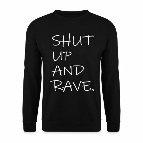 SHUT UP AND RAVE. - Pullover - Männer Pullover