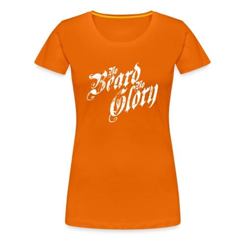 No Beard, No Glory! - Vrouwen Premium T-shirt