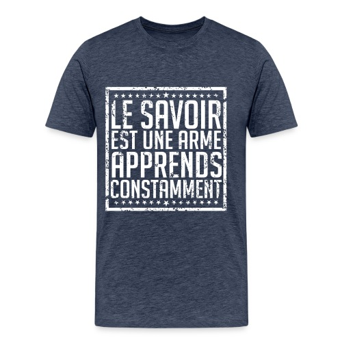 T-Shirt STRONG - Le Savoir est une Arme - T-shirt Premium Homme