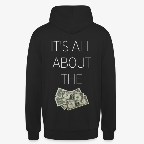 ALL ABOUT THE MONEY HOODIE - Unisex Hoodie