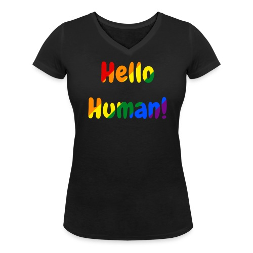 Hello Human - Rainbow  - Women's Organic V-Neck T-Shirt by Stanley & Stella