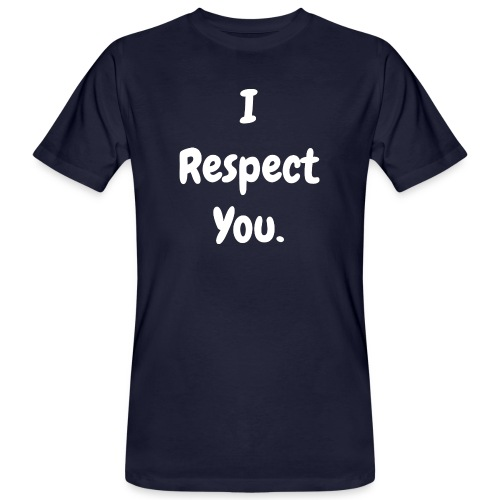 I Respect You! - Men's - Men's Organic T-Shirt