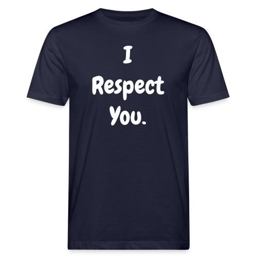 I Respect You! - Men's - Men's Organic T-Shirt