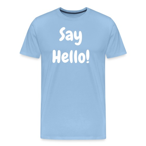 Say Hello - Men's - Men's Premium T-Shirt