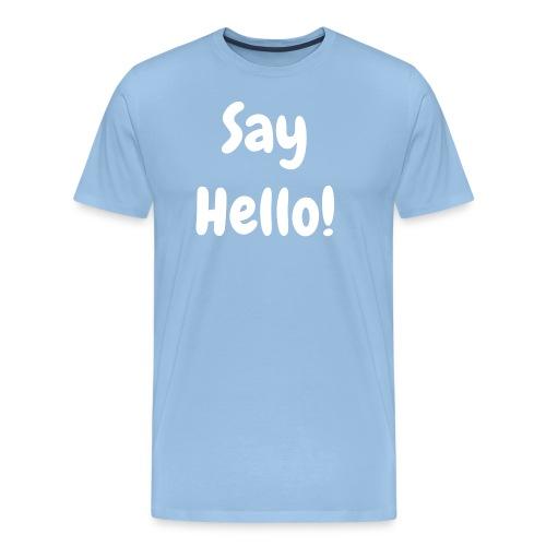 Say Hello - Men's - Men's Premium T-Shirt