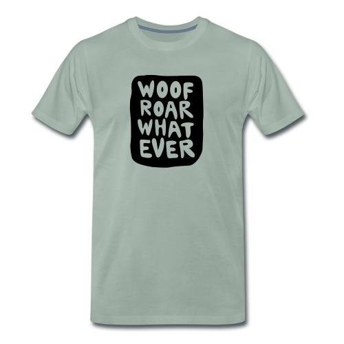 Woof Roar Whatever T-Shirt - Männer Premium T-Shirt