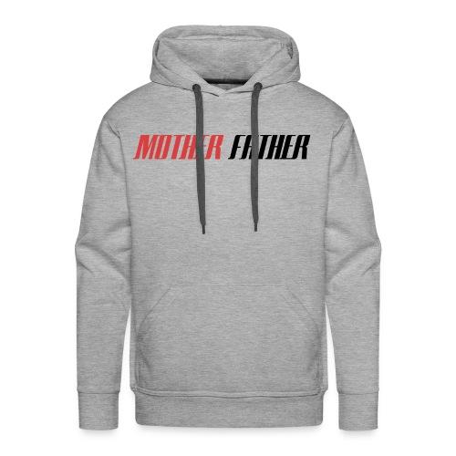 Mother Father - Men's Premium Hoodie
