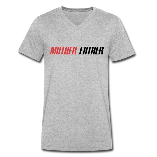 Mother Father - Men's Organic V-Neck T-Shirt by Stanley & Stella