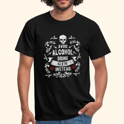 Drink gin instead - Männer T-Shirt