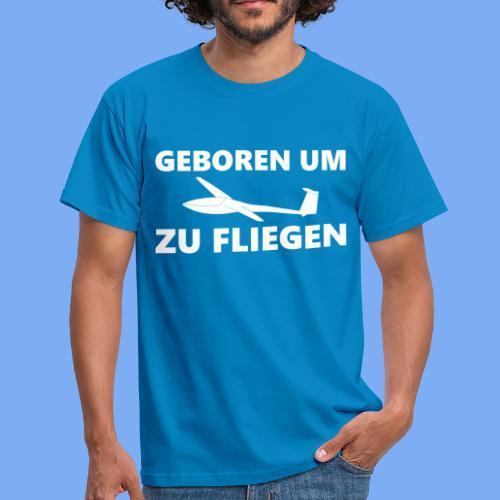 Geboren um Segelfliegen zu gehen - Segelflieger Geschenk Idee lustig - Men's T-Shirt