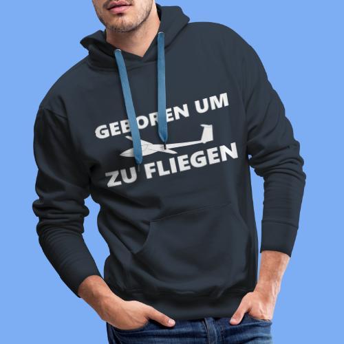 Geboren um Segelfliegen zu gehen - Segelflieger Geschenk Idee lustig - Men's Premium Hoodie