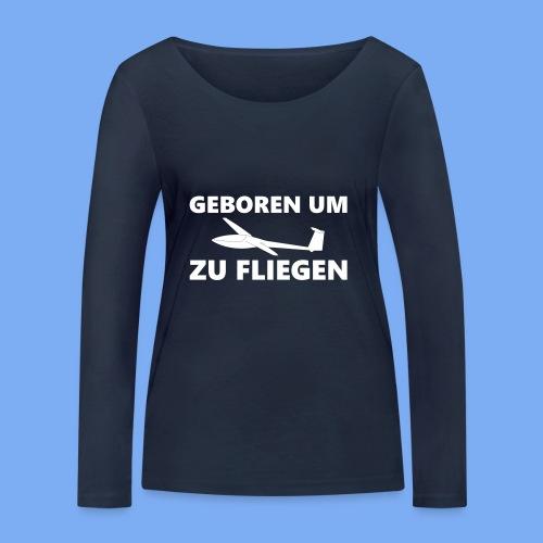 Geboren um Segelfliegen zu gehen - Segelflieger Geschenk Idee lustig - Women's Organic Longsleeve Shirt by Stanley & Stella