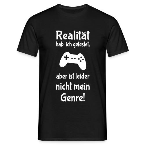 Coole Gamer Nerd Sprüche Zocken Realität T-Shirts - Männer T-Shirt
