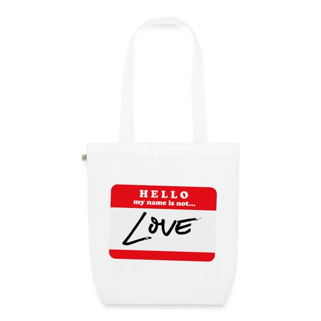 My name is not 'Love' tote