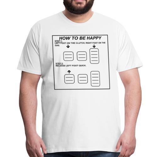 How To Be Happy Black Motive - Männer Premium T-Shirt