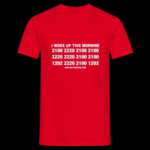I woke up this morning RED - Men's T-Shirt