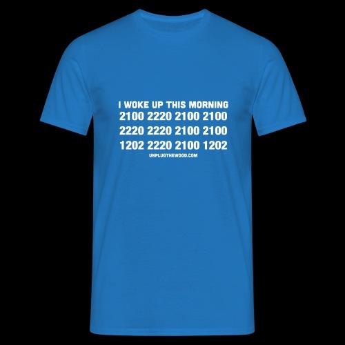 I woke up this morning BLUE - Men's T-Shirt