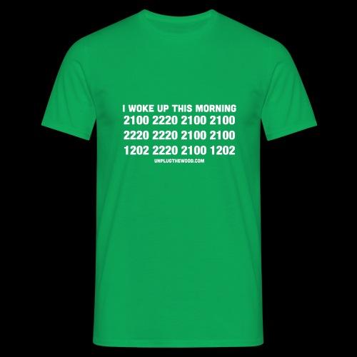 I woke up this morning - Men's T-Shirt