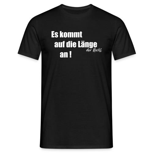 Es kommt auf die Länge an - Männer T-Shirt