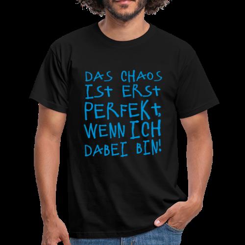 Perfektes Chaos Spruch T-Shirt - Männer T-Shirt
