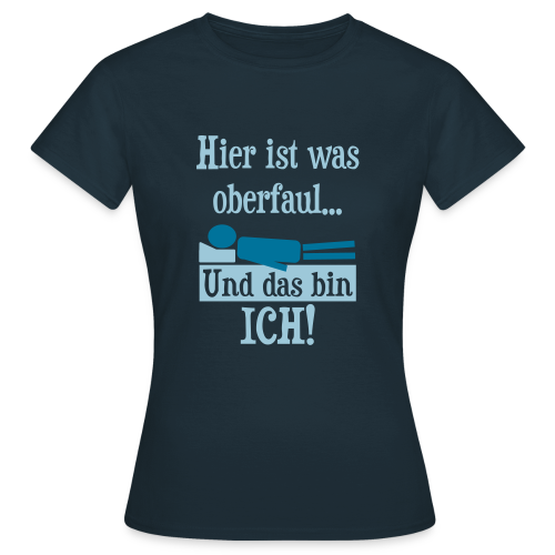 Faul Schlafen Spruch T-Shirt - Frauen T-Shirt