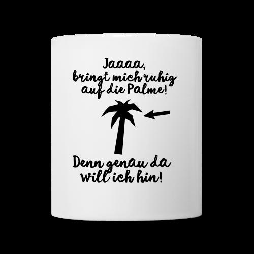 Stress Ärger Büro Urlaub Palme Tasse - Tasse