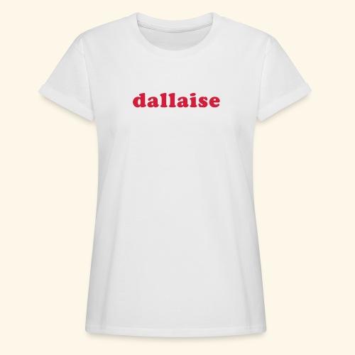 T-shirt oversize femme - Dallaise - T-shirt oversize Femme