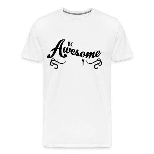 be-awesome - Männer Premium T-Shirt