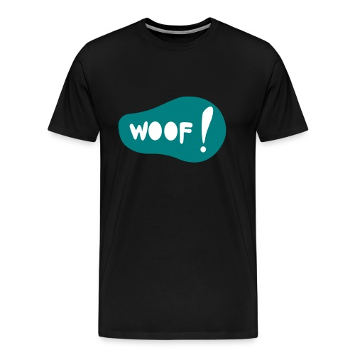 Woof! T-Shirt - Männer Premium T-Shirt