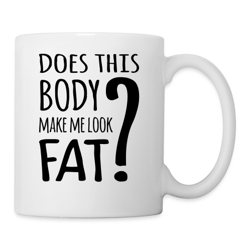 Does This Body Make Me Look Fat? Mugs & Drinkware - Mug
