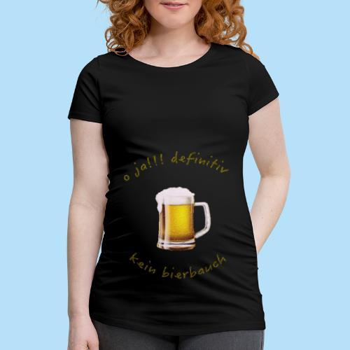 kein bierbauch - Frauen Schwangerschafts-T-Shirt