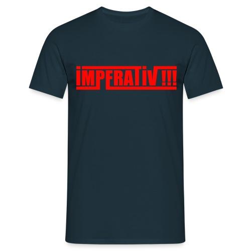 IMPERATIV !!! - Männer T-Shirt