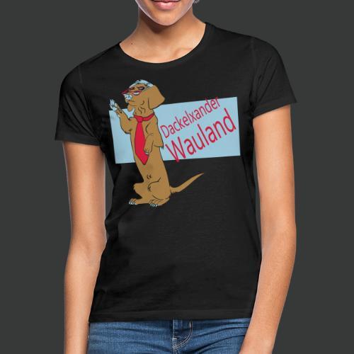 Alles für den Dackel - Wauland (3farbig) - Frauen T-Shirt
