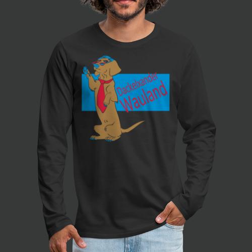 Alles für den Dackel - Wauland (3farbig) - Männer Premium Langarmshirt