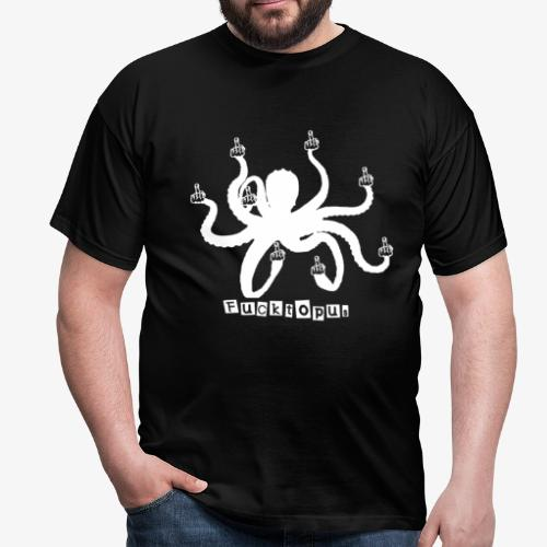 f....topus - Männer T-Shirt