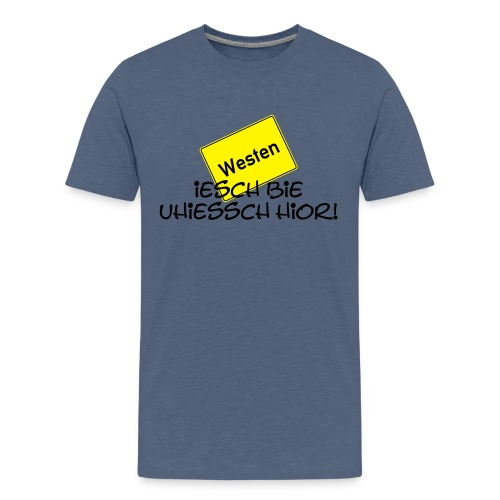 Iesch bie uhiessch hier! - Teenager-Shirt - Teenager Premium T-Shirt