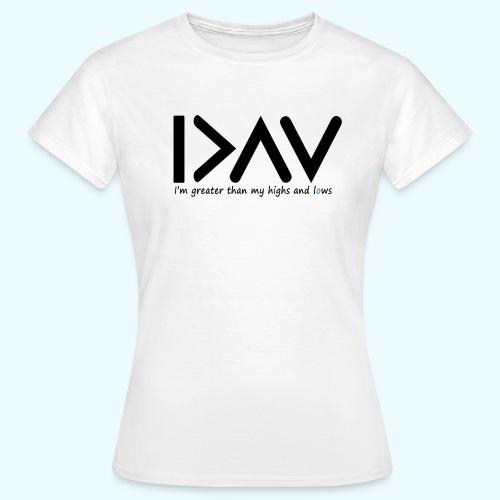 Highs and lows Womens Tshirt - T-shirt dam