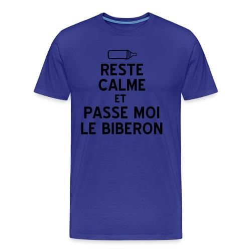 Reste calme et pass-moi le biberon - T-shirt Premium Homme
