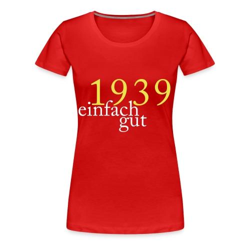 Geboren Jahrgang 1939 einfach gut - Frauen Premium T-Shirt
