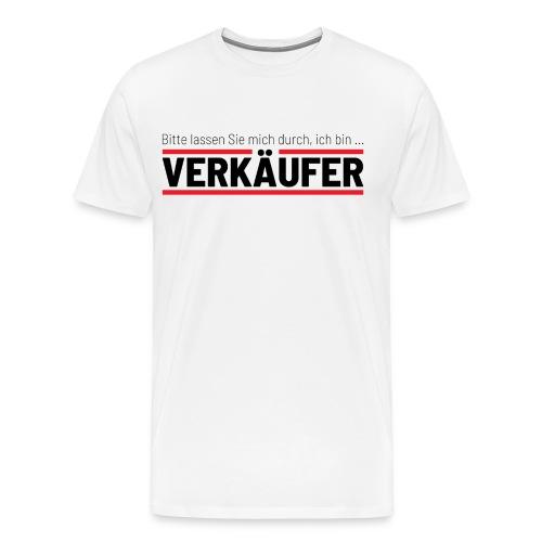 Bitte lassen Sie mich durch, ich bin VERKÄUFER - Männer Premium T-Shirt