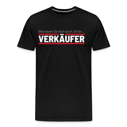 Bitte lassen Sie mich durch, ich bin VERKÄUFER (WEISS) - Männer Premium T-Shirt