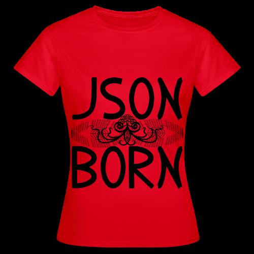 JSON BORN - Women's T-Shirt