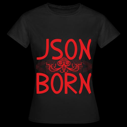 JSON BORN (RED) - Women's T-Shirt